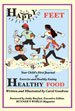 HAPPY FEET, HEALTHY FOOD, by Carol Goodrow -- click here to read more or buy it at Amazon