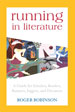 RUNNING IN LITERATURE, by Roger Robinson -- click here to read more or buy it at Amazon